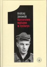 okładka Harcerstwo wpisane w życiorys, Książka | Janowski Andrzej