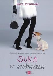 okładka Suka w szołbiznesie, Książka | Pruchniewska Agata
