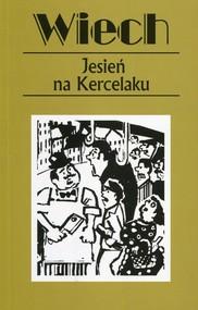 okładka Jesień na Kercelaku czyli reportaże warszawskie, Książka   Stefan Wiechecki Wiech