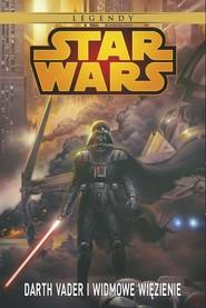 okładka Star Wars Darth Vader i Widmowe Więzienie, Książka  