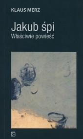 okładka Jakub śpi Właściwie powieść, Książka | Merz Klaus