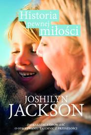 okładka Historia pewnej miłości, Książka   Jackson  Joshilyn