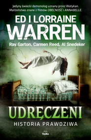 okładka Udręczeni. Historia prawdziwa, Ebook | Al. Snedeker, Carmen Reed, Ray Garton, Lorraine Warren, Ed Warren