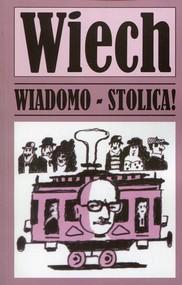 okładka Wiadomo - stolica!, Książka   Wiechecki Stefan
