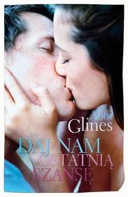 okładka Daj nam ostatnią szansę, Książka | Abbi Glines