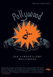 okładka Pollywood Jak stworzyliśmy Hollywood, Książka   Krakowski Andrzej