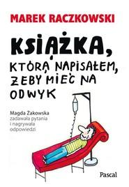 okładka Książka, która napisałem, żeby mieć na odwyk, Książka | Raczkowski Marek