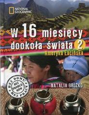 okładka W 16 miesięcy dookoła świata 2 Ameryka Łacińska, Książka   Brożko Natalia