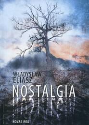 okładka Nostalgia, Książka   Władysław Eliasz