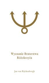 okładka Wyznanie Braterstwa Różokrzyża, Książka | Rijckenborgh Jan