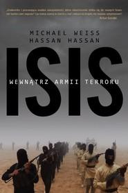 okładka ISIS Wewnątrz armii terroru, Książka | Michael Weiss, Hassan Hassan
