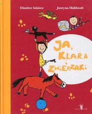 okładka Ja, Klara i zwierzaki, Książka   Dimiter Inkiow