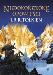okładka Niedokończone opowieści, Książka | J.R.R.  Tolkien