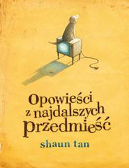 okładka Opowieści z najdalszych przedmieść, Książka | Tan Shaun