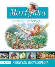 okładka Martynka poznaje zwierzęta Pierwsza encyklopedia, Książka   Gilbert Delahaye, Marcel Marlier