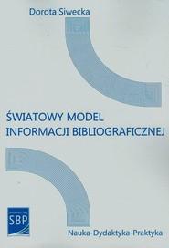 okładka Światowy model informacji bibliograficznej, Książka | Siwecka Dorota