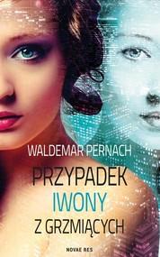 okładka Przypadek Iwony z Grzmiących, Książka | Waldemar Pernach