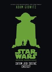 okładka Star Wars Zatem Jedi zostać chcesz?, Książka | Gidwitz Adam
