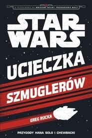 okładka Star Wars Ucieczka szmuglerów, Książka | Rocka Greg