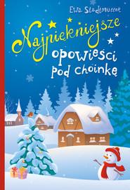 okładka Najpiękniejsze opowieści pod choinkę, Książka | Ewa  Stadtmuller