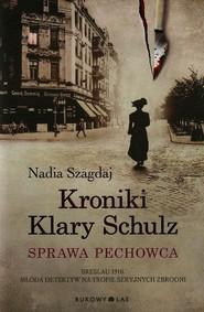 okładka Kroniki Klary Schulz Sprawa pechowca, Książka | Szagdaj Nadia
