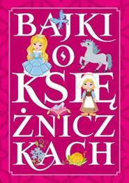 okładka Baśnie o księżniczkach, Książka |