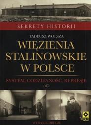 okładka Więzienia stalinowskie w Polsce System, codzienność, represje, Książka | Tadeusz Wolsza