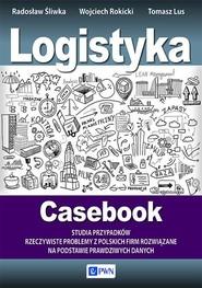 okładka Logistyka Casebook, Książka | Tomasz  Lus, Wojciech Rokicki, Radosław  Śliwka