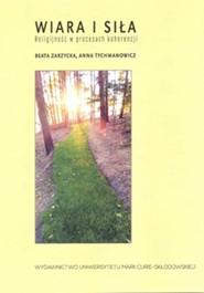 okładka Wiara i siła Religijność w procesach koherencji, Książka   Beata Zarzycka, Anna Tychmanowicz