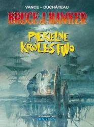 okładka Bruce J.Hawker 7 Piekielne Królestwo, Książka   Vance Duchateau, Duchateau Vance,