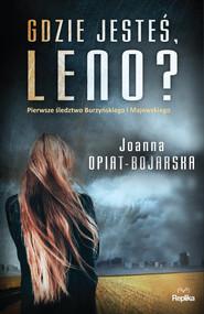 okładka Gdzie jesteś, Leno?, Książka | Joanna Opiat-Bojarska