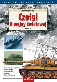 okładka Czołgi II wojny światowej, Książka | Andrzej Zasieczny