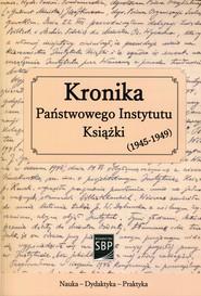 okładka Kronika Państwowego Instytutu Książki 1945-1949, Książka |