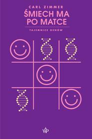 okładka Śmiech ma po matce. Tajemnice genów, Ebook | Carl  Zimmer