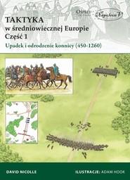 okładka Taktyka w średniowiecznej Europie Część 1: Upadek  i odrodzenie konnicy (450-1260), Książka | David Nicolle