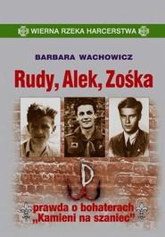 """okładka Rudy Alek Zośka prawda o bohaterach """"Kamieni na szaniec"""", Książka   Barbara Wachowicz"""