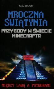 okładka Przygody w świecie Minecrafta Mroczna świątynia 5 Między lawą a potworami, Książka   Stuart S.D.