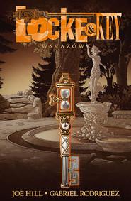 okładka Locke&Key 5 Wskazówki, Książka   Joe Hill, Gabriel Rodriguez
