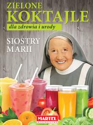 okładka Zielone koktajle dla zdrowia i urody siostry Marii, Książka | Guziak Maria Goretti