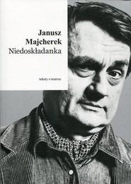okładka Niedoskładanka Teksty o teatrze, Książka | Majcherek Janusz