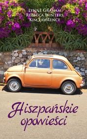 okładka Hiszpańskie opowieści, Książka | Lynne Graham, Rebecca Winters, Kim Lawrence