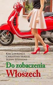 okładka Do zobaczenia we Włoszech, Książka | Kim Lawrence, Christina Hollis, Susan Stephens