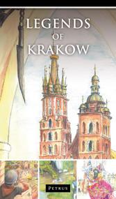 okładka Legends of Krakow Legendy o Krakowie w języku angielskim, Książka | Iwański Zbigniew
