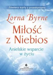 okładka Miłość z Niebios Anielskie wsparcie w życiu, Książka   Byrne Lorna
