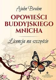 okładka Opowieści buddyjskiego mnicha Licencja na szczęście, Książka | Ajahn  Brahm
