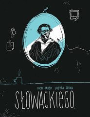 okładka Słowackiego, Książka | Igor Jarek, Judyta Sosna