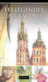 okładka Les Légendes de Cracovie. Legendy o Krakowie w języku francuskim, Książka | Iwański Zbigniew