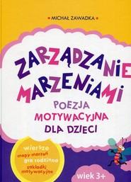 okładka Zarządzanie marzeniami Poezja motywacyjna dla dzieci, Książka | Michał Zawadka