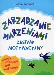 okładka Zarządzanie marzeniami Zestaw motywacyjny 6-10 lat mapy marzeń gra rodzinna, Książka | Michał Zawadka