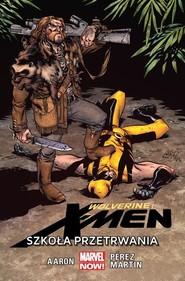 okładka Wolverine and the X-Men: Szkoła przetrwania, tom 2, Książka | Opracowanie zbiorowe